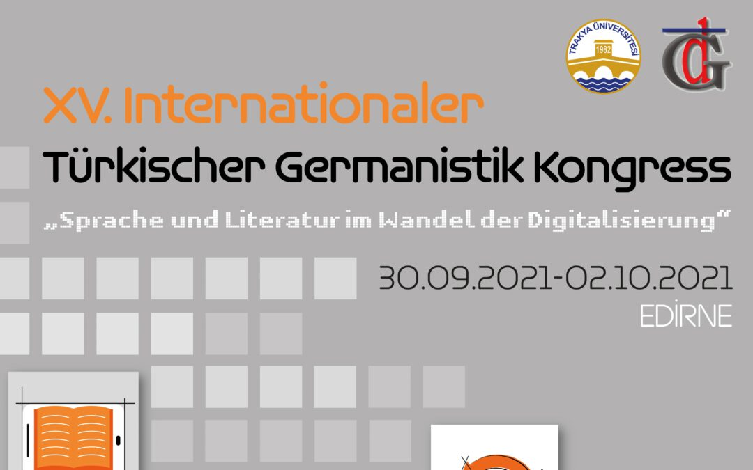 """XV. Internationaler Türkischer Germanistik Kongress """"Sprache und Literatur im Wandel der Digitalisierung"""""""